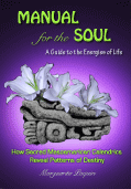 Manual for the Soul, A Guide to the Energies of Life
